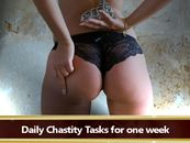 Daily Tasks for one Week - Chastity Edition